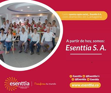 ESENTTIA S.A., nuestra nueva razón social