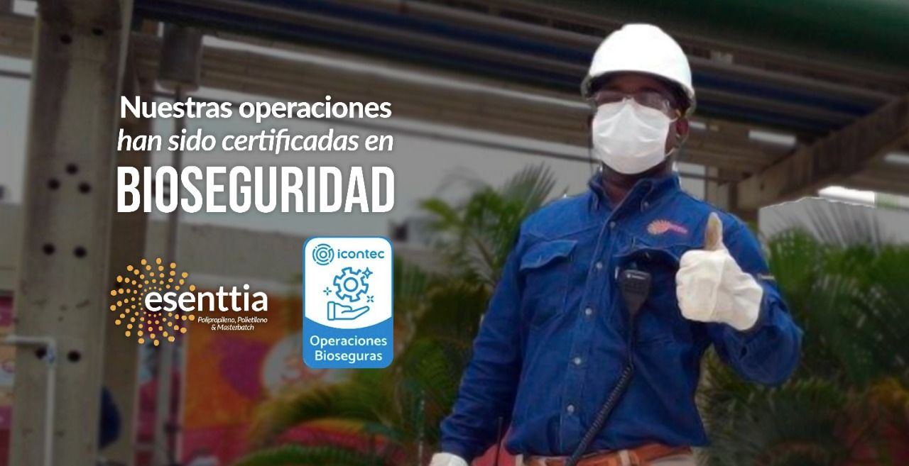 Esenttia recibió sello de bioseguridad Icontec por sus procesos y operaciones en el marco de la pandemia por covid-19